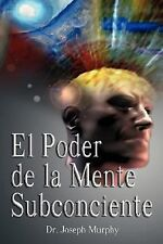 NEW El Poder de La Mente Subconsciente (Spanish Edition)