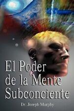 NEW El Poder de La Mente Subconsciente (Spanish Edition)