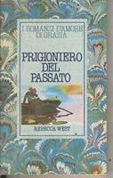 Prigioniero del passato - REBECCA WEST