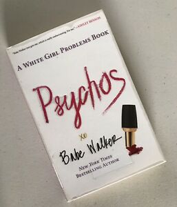 Psychos: A White Girl Problems Book by Babe Walker (Paperback, 2014)