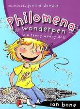 Philomena Wonderpen is a Teeny Weeny Doll: 0, Ian Bone, New Book