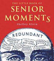 Klein, Shelley The Little Book of Senior Moments Very Good Book