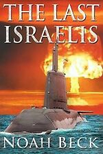 The Last Israelis: an Apocalyptic Military Thriller about an Israeli Submarine a