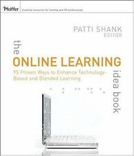 The Online Learning Idea Book, Volume 1: 95 Proven Ways to Enhance Technology-Ba