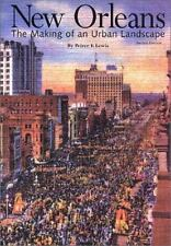 New Orleans : The Making of an Urban Landscape by Peirce F. Lewis (2003,...