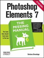 Very Good, Photoshop Elements 7: The Missing Manual (Missing Manuals), Barbara B