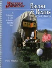 Bacon & Beans: A Collection of Tales and Recipes from the West, Hughes, Stella,