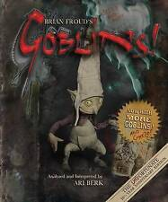 Brian Froud's Goblins 10 1/2 Anniversary Edition by Brian Froud (Hardback, 2015)