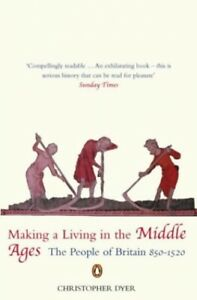 Making A Living In The Middle Ages: The New Pe... by Dyer, Christopher Paperback