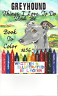 GREYHOUND DOG ART COLORING BOOK BY L ROYER  AUTOGRAPHED #56 BRAND NEW RELEASE