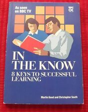 IN THE KNOW ~ 8 KEY STEPS TO SUCCESSFUL LEARNING ~ M Good & C South