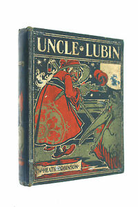 Uncle Lubin by Robinson, W. Heath; the author [Illustrator]