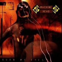 "MACHINE HEAD ""BURN MY EYES"" CD NEUWARE!!!!!!!!!!!!!!!!!"