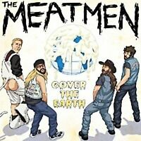 Cover the Earth by The Meatmen (CD, Jun-2009, Meat King Records) FREE SHIPPING