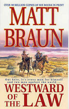"""VERY GOOD"" Braun, Matt, Westward of the Law, Book"