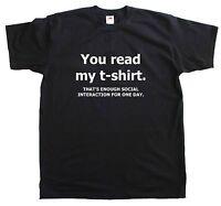 You Read My T-Shirt Anti Social New Mens Cotton Funny Tee Shirt
