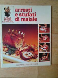 I jolly scuola Editoriale Fabbri 1983 -Arrosti e stufati di maiale