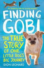 Finding Gobi: The True Story of One Little Dog's Big Journey | Dion Leonard