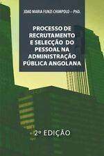 Processo de Recrutamento e SelecÇÃo Na AdministraÇÃo PÚBlica Angolana by Joao...