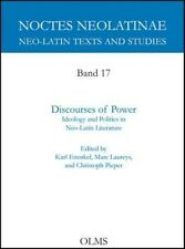 Discourses of Power: Ideology and Politics in Neo-Latin Literature - New Book