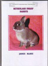 NETHERLAND DWARF RABBITS.  JAMES BLAKE HARDBACK BOOK 180 PAGES, NEW