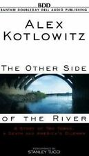 The Other Side of the River : A Story of Two Towns, a Death and America's...