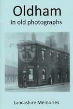 Oldham in old photographs Enthusiast Pictorial