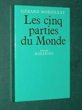 Les cinq parties du monde Gérard MORDILLAT