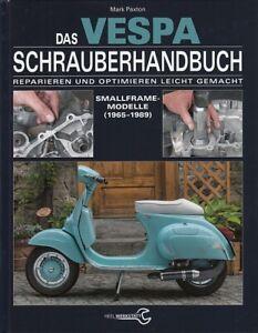 Paxton: VESPA Motorroller Schrauber-Handbuch 1965-89  Reparaturanleitung/Wartung
