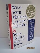 What Your Mother Couldn't Tell You & Your Father Didn't Know by John Gray, Ph.D.
