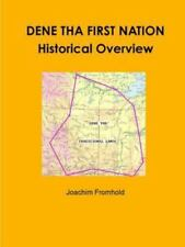 Dene Tha First Nation - Historical Overview by Joachim Fromhold (2013,...
