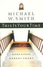 This Is Your Time Make Every Moment Count By Michael W. Smith Hardcover Book