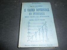 1930 MANUALE HOEPLI ING. G. BESSIERE IL CALCOLO DIFFERENZIALE ED INTEGRALE 2°ED