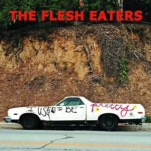 The Flesh Eaters / I Used To Be Pretty / Audio Music CD / NEW Sealed