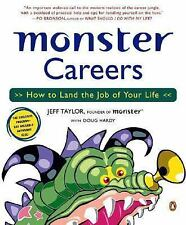 Monster Careers How to Land the Job of Your Life by Jeff Taylor & Doug Hardy