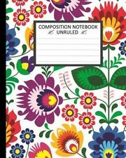 Unruled Composition Notebook 8 X 10 . 120 Pages : Unruled Composition...