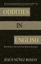 Oddities in English: For Anyone Wanting to Speak English Fluently But Perplexed