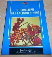 LIBRO IL CAVALIERE DEL FALCONE D'ORO   AUT. Cesare Peri cod.3741