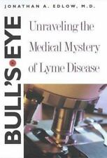 Bull's-Eye: Unraveling the Medical Mystery of Lyme Disease by Edlow, Jonathan A
