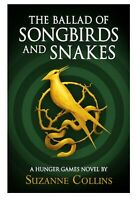 The Ballad of Songbirds and Snakes by Suzanne Collins Hardcover The Hunger Games