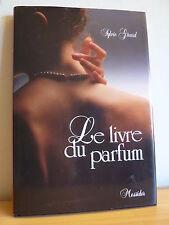 L* LE LIVRE DU PARFUM * Sylvie Girard