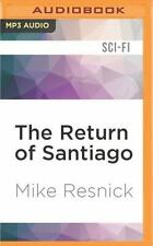 The Return of Santiago : A Myth of the Far Future by Mike Resnick (2016, MP3...