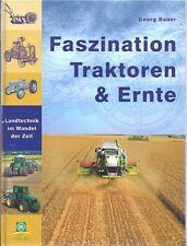 Faszination Traktoren und Ernte von Georg Bauer (2007, Gebunden)