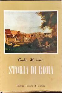 STORIA DI ROMA - GIULIO MICHELET - ITALIANA DI CULTURA 1967