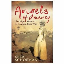 Angels of Mercy: Foreign Women in the Anglo-Boer War, , Schoeman, Chris, Very Go
