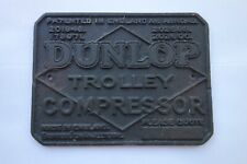 VINTAGE BRASS PLAQUE SIGN - DUNLOP TROLLEY COMPRESSOR 4.25 X 3.25 INCHES
