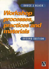 Black CEng  MIEE, Bruce J, Workshop Processes, Practices and Materials, Very Goo