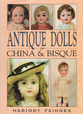 ANTIQUE DOLLS OF CHINA & BISQUE Marjory Fainges **GOOD COPY**
