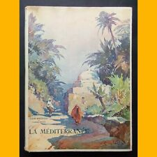 LA MÉDITERRANÉE Louis Bertrand Fréd. Boissonnas Marius Hubert-Robert 1929