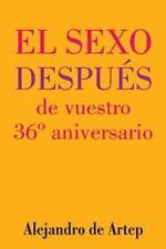Sex after Your 36th Anniversary (Spanish Edition) - el Sexo Después de...